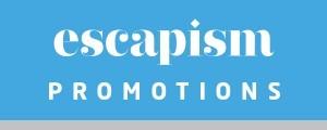 Escapism promotions